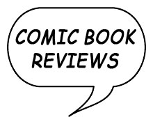 Comic Book Reviews by Sean D. Daily